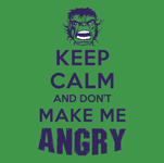 DON'T MAKE ME ANGRY